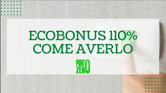 ECOBONUS 110% COME AVERLO E COSA FARE